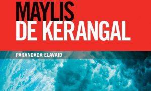 """De Kerangal """"Parandada elavaid"""""""