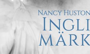 Nancy Huston Ingli märk