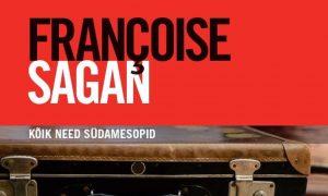 Françoise Sagan Kõik need südamesopid